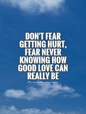 Scared of Getting Hurt Quotes