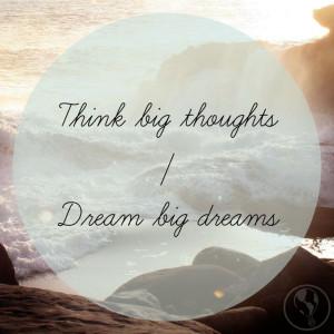 Dream big dreams #WanderlustWisdom #Travel #Quotes: Big Dreams, Dreams ...
