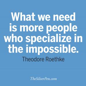 Theodore Roethke Quote, TheSilverPen.com