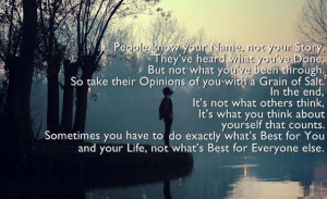 People know your Name, not your Story. They've heard what you've Done ...
