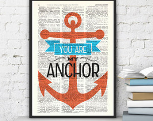 You Are My Anchor Love Quotes Love quote print, you are my