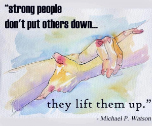 ... Wallpaper on Being Strong : Strong people don't put others down