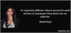 ... and love to incorporate these facets into my collection. - Rachel Roy