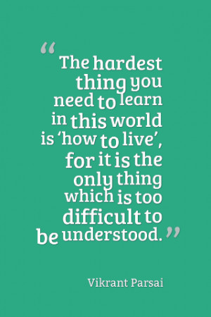 ... ' for it is the only thing which is too difficult to be understood