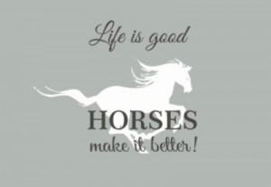 Horse Quotes About Life Horse decor wall decal life is