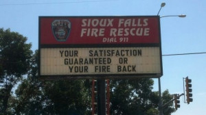 ... satisfaction guaranteed or your fire back. Sioux Falls fire station