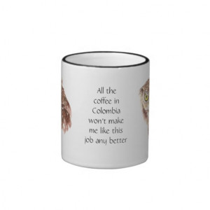 Funny Hate My Job Coffee Quote Owl with Attitude Ringer Mug