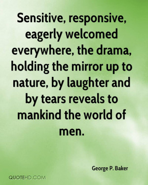 Sensitive, responsive, eagerly welcomed everywhere, the drama, holding ...
