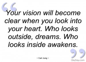 your vision will become clear when you carl jung