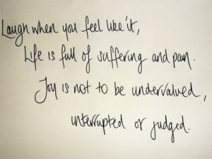 Life Is Full Of Pain, Joy Is Not To Be Undervalued