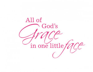 All of God's Grace in One Little Face Vinyl Wall Decal - Baby Nursery ...