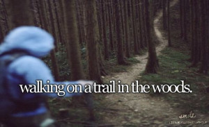 Walking on a trail in the woods