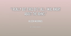 Tired of It All Quotes