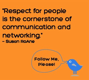 ... is the cornerstone of communication and networking. -Susan RoAne