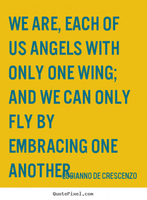 fly by embracing one another lucianno de crescenzo more love quotes ...