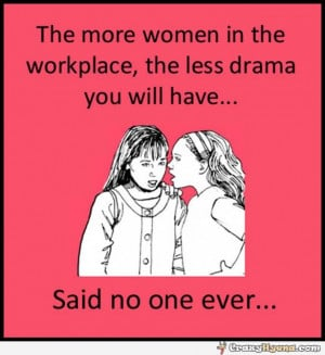 Funny Quotes For Workplace Women-at-workplace-drama-quote.jpg