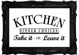 Show details for Kitchen Quote Dinner Choices
