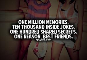 Best Friend Quotes / One million memories, ten thousand inside jokes ...
