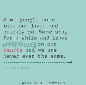 Relationship Quote - Some People Come Into Our Lives And Quickly Go.