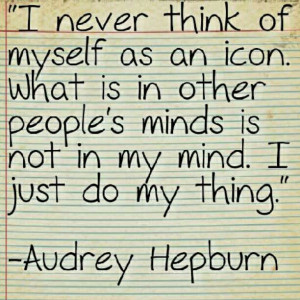think soberly think modesty # quotes # audreyhepburn # modesty
