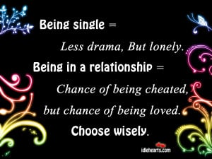 being single less drama but lonely being in a relationship chance of ...
