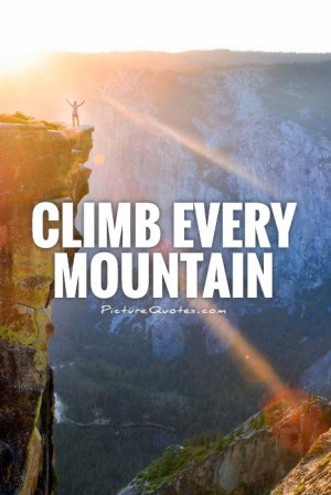 Motivational Quotes Motivation Quotes Mountain Quotes Climbing Quotes