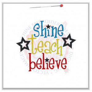4814 Sayings : Shine Teach Believe 5x7