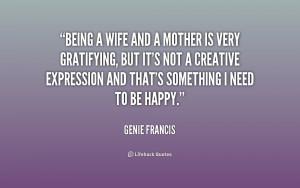 ... being a wife and a mother is 159449 Quotes About Being A Mother
