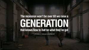 The recession won't be over till we raise a generation that knows how ...