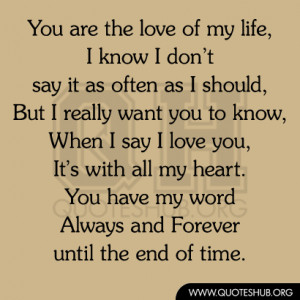 letter to the love of my life my with you quotes quotesgram 13150 | 499593747 You are the love of my life