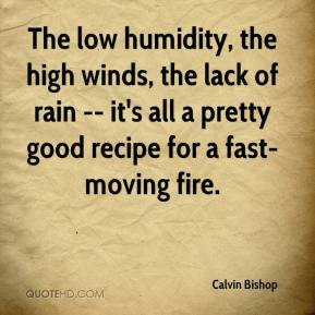 ... -bishop-quote-the-low-humidity-the-high-winds-the-lack-of-rain.jpg