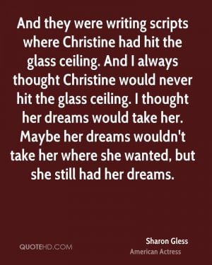 they were writing scripts where Christine had hit the glass ceiling