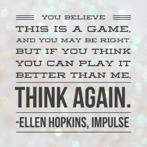 Ellen Hopkins, impulse quote