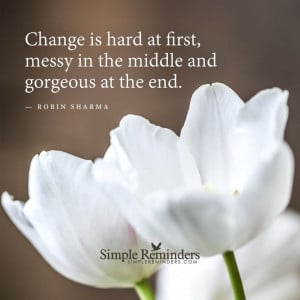 change-is-hard-at-first-robin-sharma-daily-quotes-sayings-pictures.jpg
