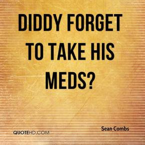 Sean Combs - Diddy Forget to Take His Meds?