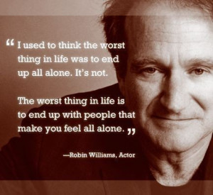 Robin Williams about being alone