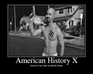 Thread: Do you think Anti Nazi films like American History X are kinda ...
