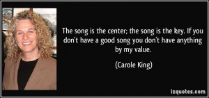 have a good song you don 39 t have anything by my value Carole King