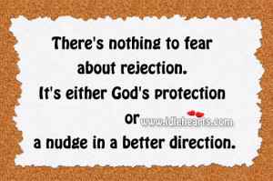 ... . It's either God's protection or a nudge in a better direction