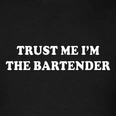 Trust me I'm the bartender - funny t shirt saying