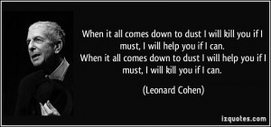 ... help you if I can. When it all comes down to dust I will help you if I