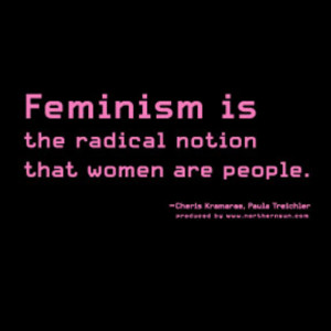Feminism: Radical Notion
