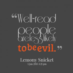 Quotes Picture: wellread people are less likely to be evil