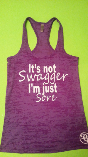 Swagger I'm Just Sore.Womens Workout tank top. Fitness Tank Top.Womens ...