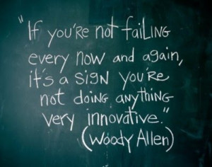 Quit being afraid to fail :)