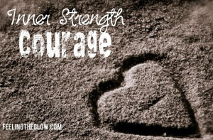 Favorite Quotes – Inner Strength and Courage