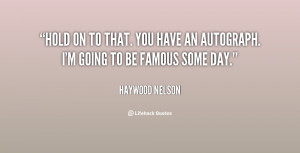 quote-Haywood-Nelson-hold-on-to-that-you-have-an-26595.png