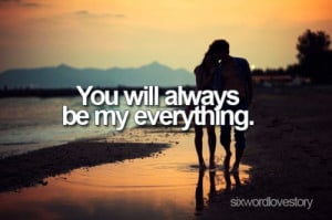 ago you are my everything quotes tumblr you are my everything quotes ...