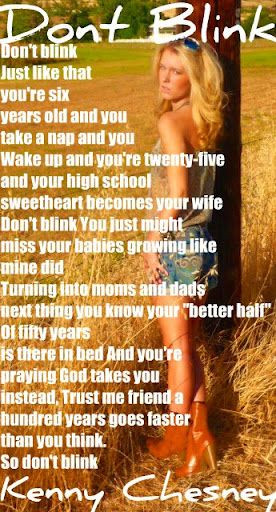 Music Quotes #Kenny Chesney ugh so true….. timeflies way too fast ...