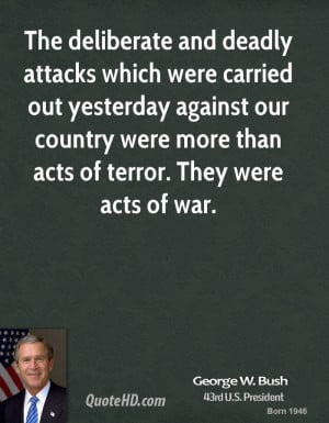 ... our country were more than acts of terror. They were acts of war